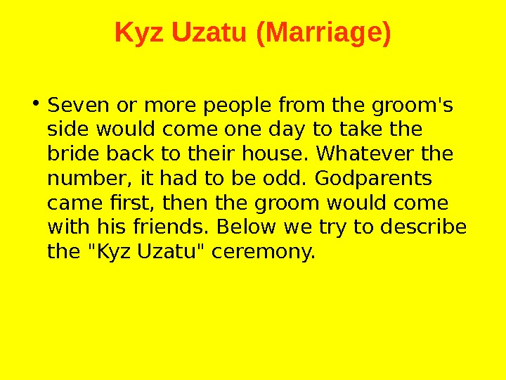 Kyz Uzatu (Marriage) • Seven or more people from the groom's side would come