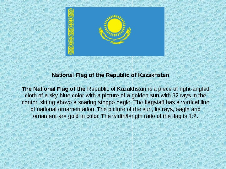 National Flag of the Republic of Kazakhstan The National Flag of the Republic of