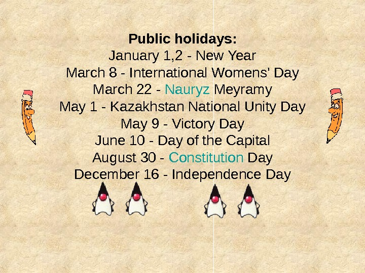 Public holidays: January 1, 2 - New Year March 8 - International Womens' Day