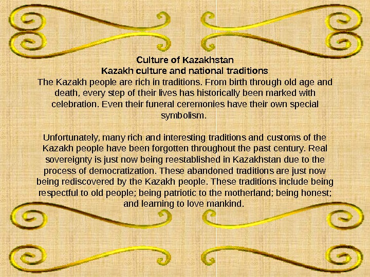 Culture of Kazakhstan Kazakh culture and national traditions The Kazakh people are rich in
