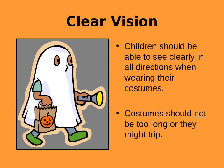 Clear Vision • Children should be able to see clearly in all directions when