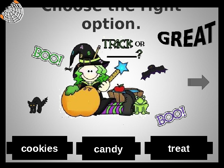 Choose the right option. candy treatcookies