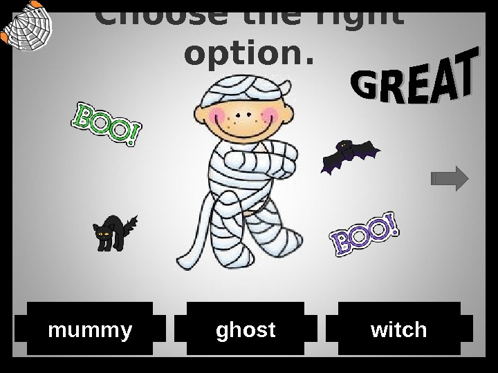 Choose the right option. ghostmummy witch