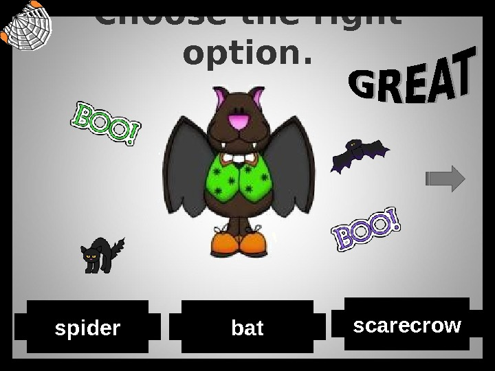 Choose the right option. scarecrow batspider