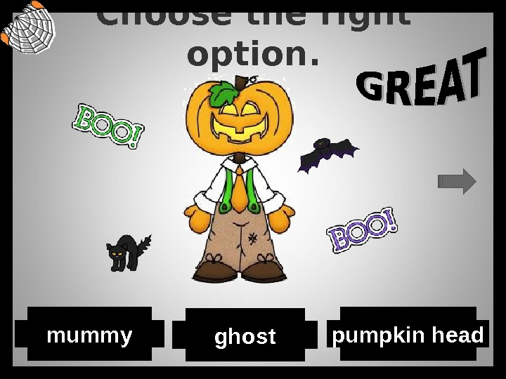 Choose the right option. ghost pumpkin headmummy