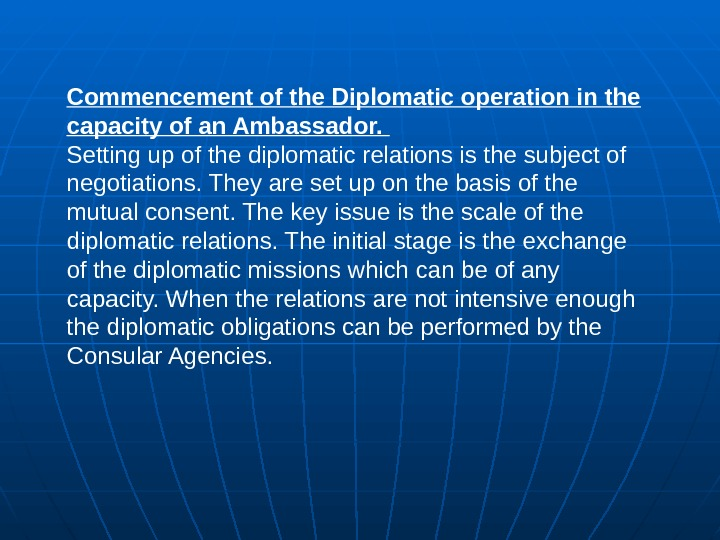 Commencement of the Diplomatic operation in the capacity of an Ambassador.  Setting up of the