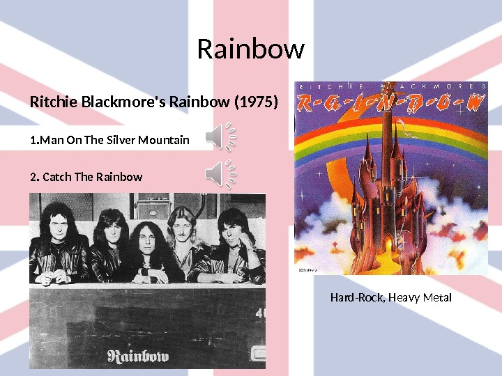 Rainbow Ritchie Blackmore's Rainbow (1975) 1. Man On The Silver Mountain 2. Catch The Rainbow Hard-Rock,