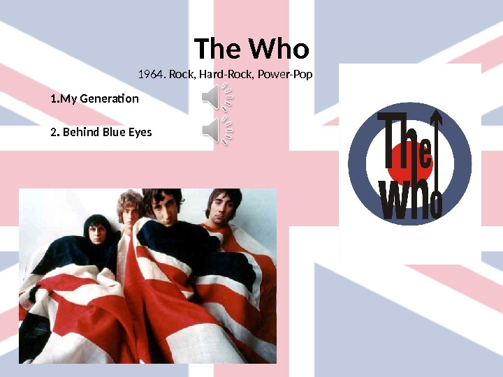 The Who 1. My Generation 2. Behind Blue Eyes 1964. Rock, Hard-Rock, Power-Pop