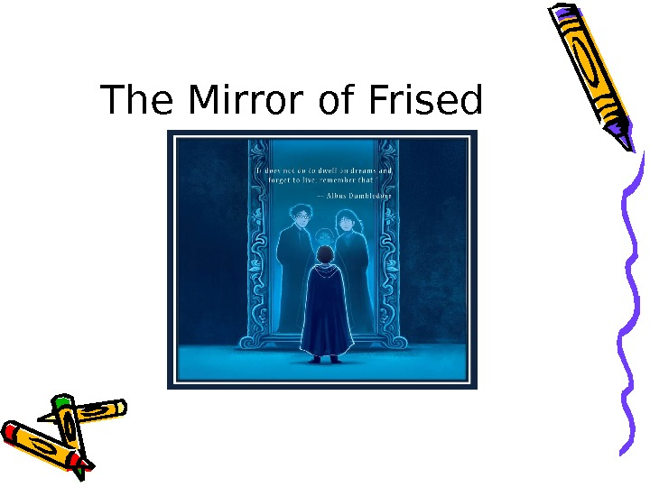 The Mirror of Frised