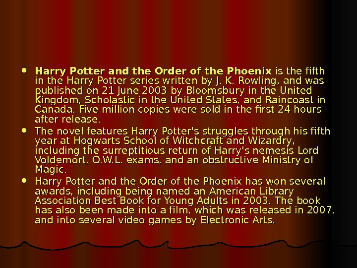Harry Potter and the Order of the Phoenix is the fifth in the Harry
