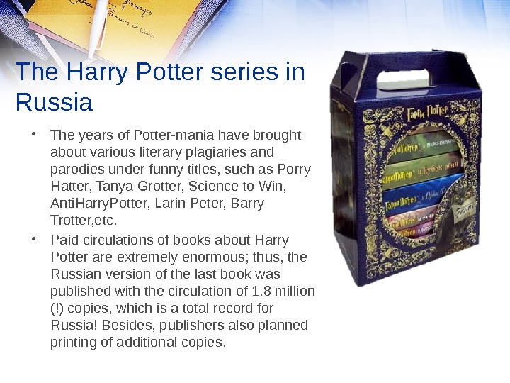 The Harry Potter series in Russia • The years of Potter-mania have brought about various literary
