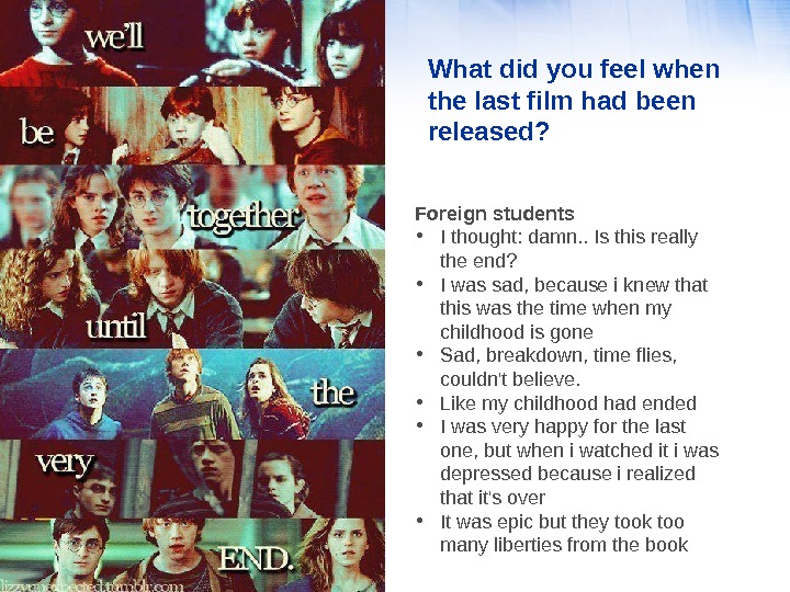 What did you feel when the last film had been released?  Foreign students • I