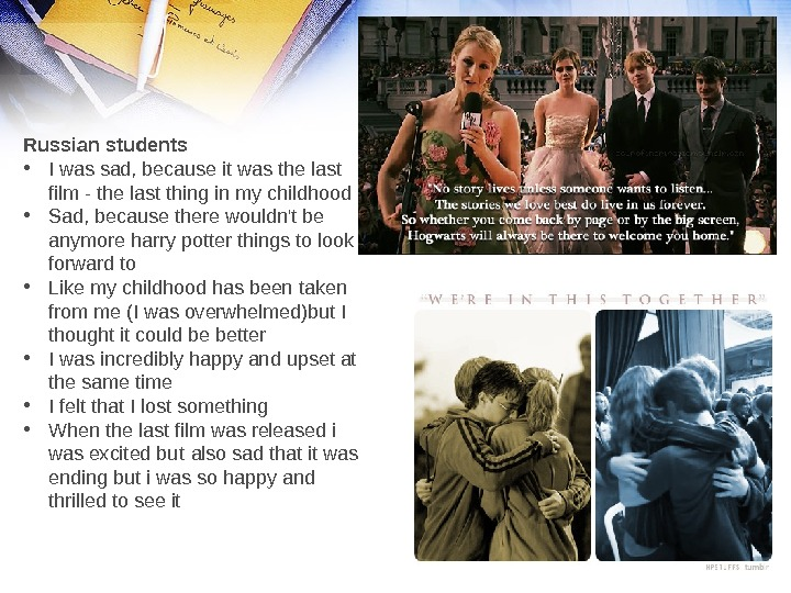 Russian students • I was sad, because it was the last film - the last thing