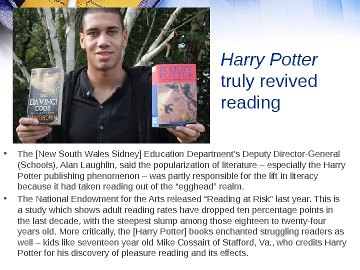 Harry Potter  truly revived reading  • The [New South Wales Sidney] Education Department's Deputy