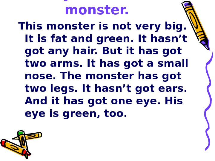 My favourite monster. This monster is not very big.  It is fat and