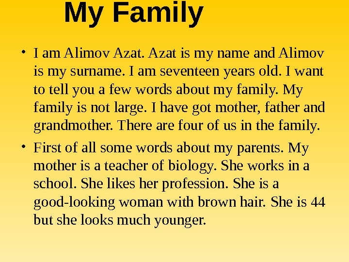 My Family • I am Alimov Azat is my name and Alimov is my surname. I