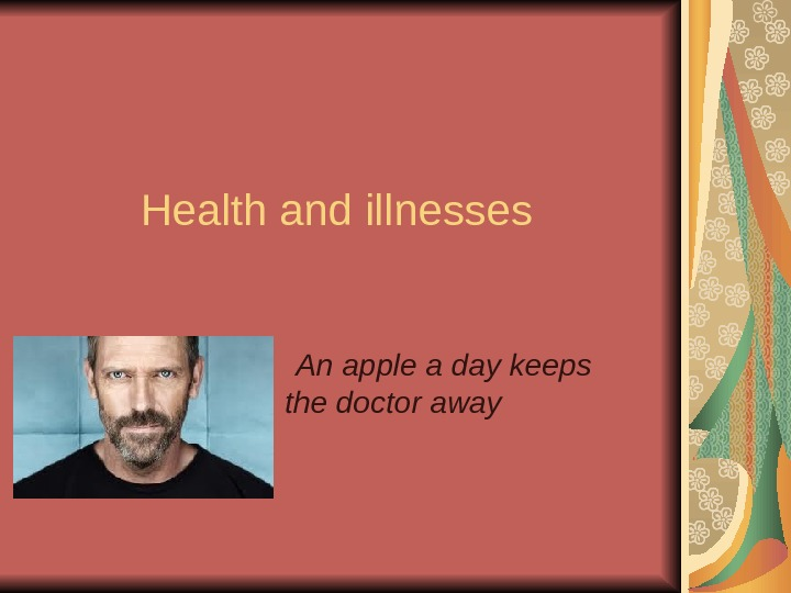 Health and illnesses    An apple a day keeps the doctor