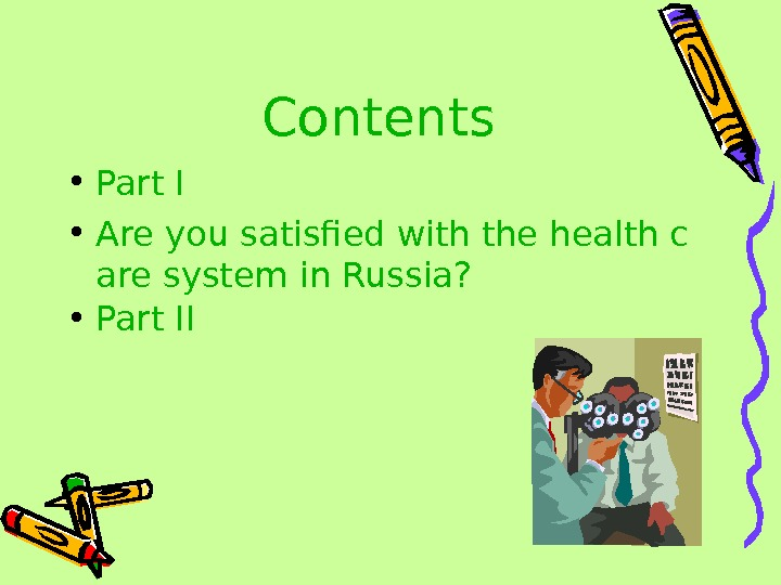 Contents • Part I • Are you satisfied with the health c are system