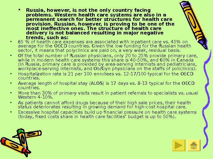 • Russia, however, is not the only country facing problems. Western health care systems