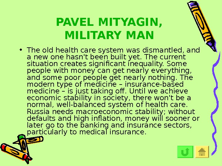 PAVEL MITYAGIN,  MILITARY MAN • The old health care system was dismantled, and