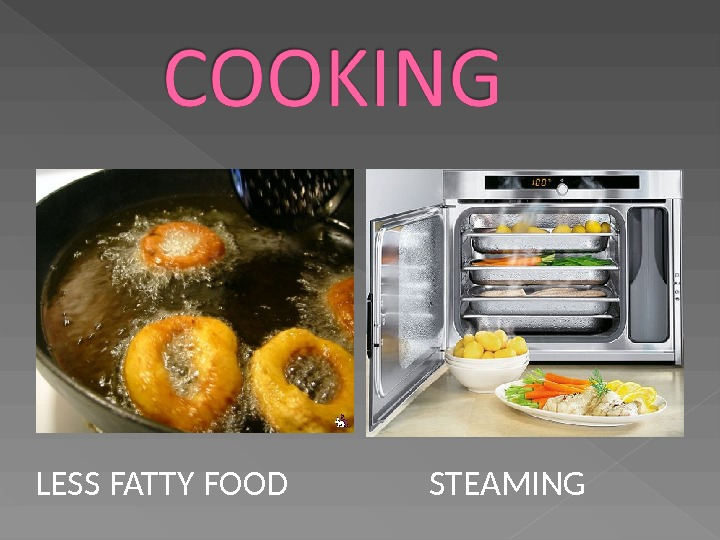 LESS FATTY FOOD STEAMING