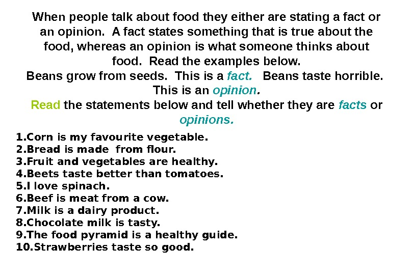 When people talk about food they either are stating a fact or an opinion.