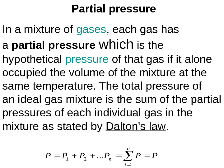Partial pressure In a mixture of gases , each gas has a partial pressure