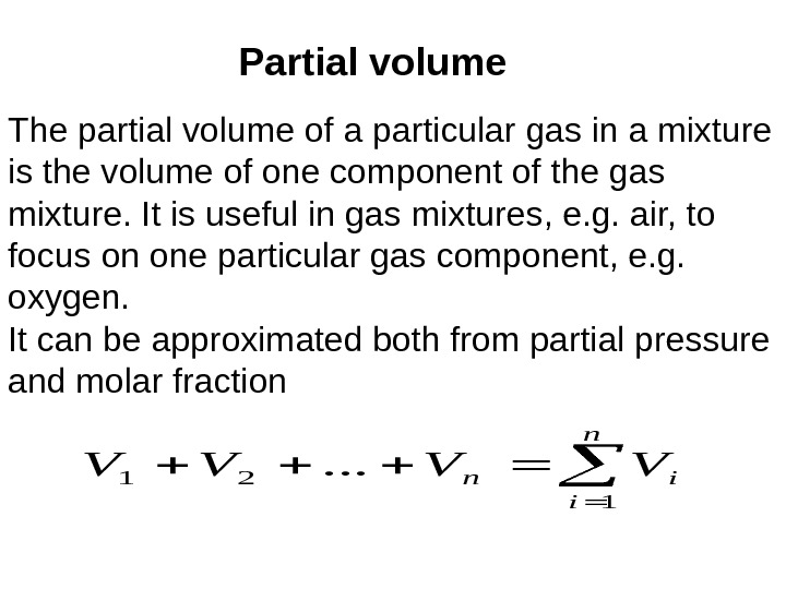 Partial volume The partial volume of a particular gas in a mixture is the
