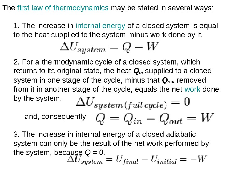 The first law of thermodynamics may be stated in several ways: 1.  The