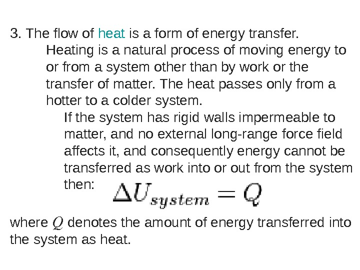3.  The flow of heat is a form of energy transfer. Heating is