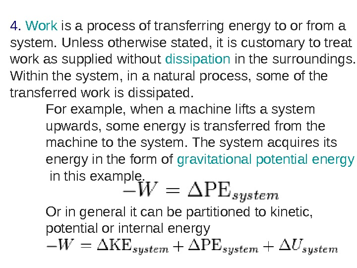 4.  Work is a process of transferring energy to or from a system.