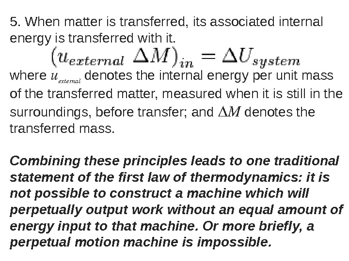 5.  When matter is transferred, its associated internal energy is transferred with it.