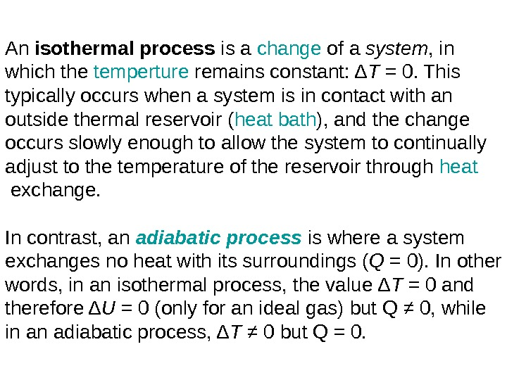 An isothermalprocess is a change of a system , in which the  temperture