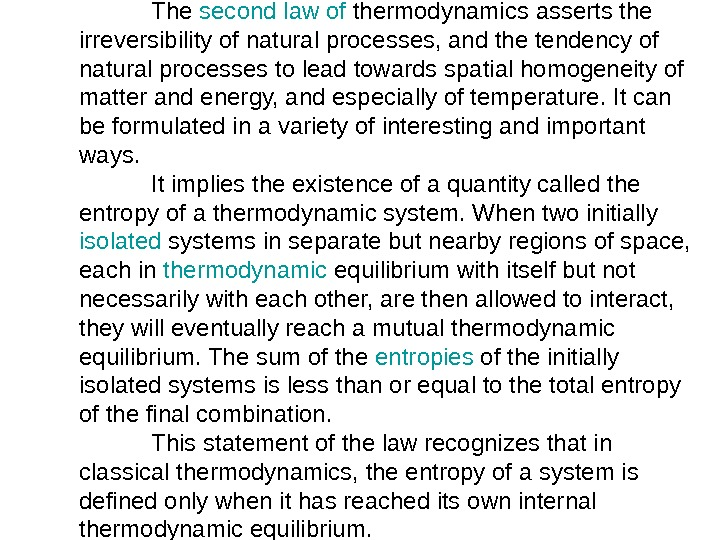 The second  law  of  thermodynamics asserts the irreversibility of natural processes,