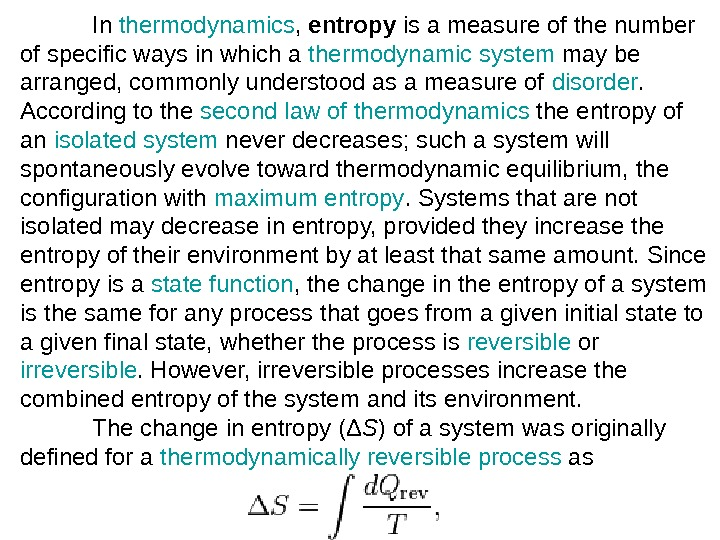 In thermodynamics ,  entropy is a measure of the number of specific ways