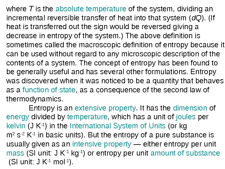 where T is the absolute temperature of the system, dividing an incremental reversible transfer