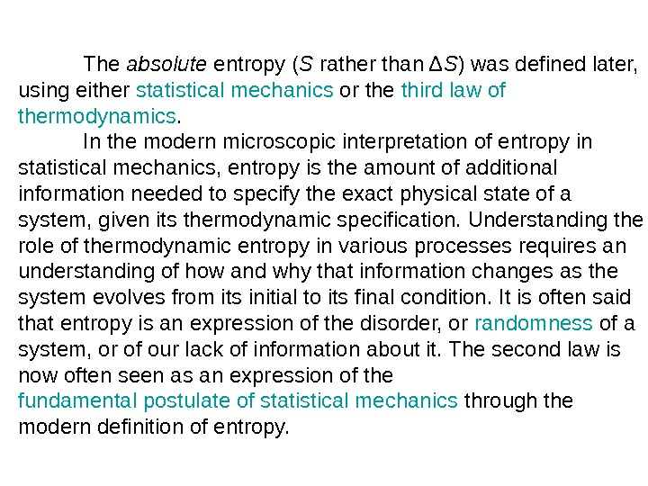 The absolute entropy ( S rather than Δ S ) was defined later,