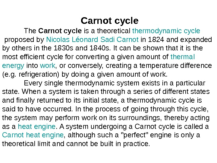 Carnotcycle The Carnotcycle is a theoretical thermodynamic  cycle proposed by  Nicolas  Léonard