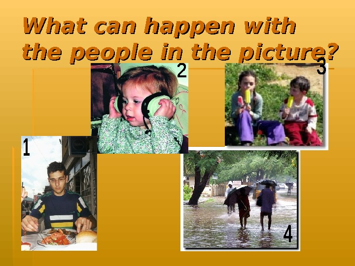 What can happen with the people in the picture?