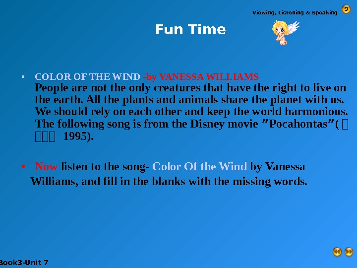 • COLOR OF THE WIND -by VANESSA WILLIAMS People are not the only creatures that