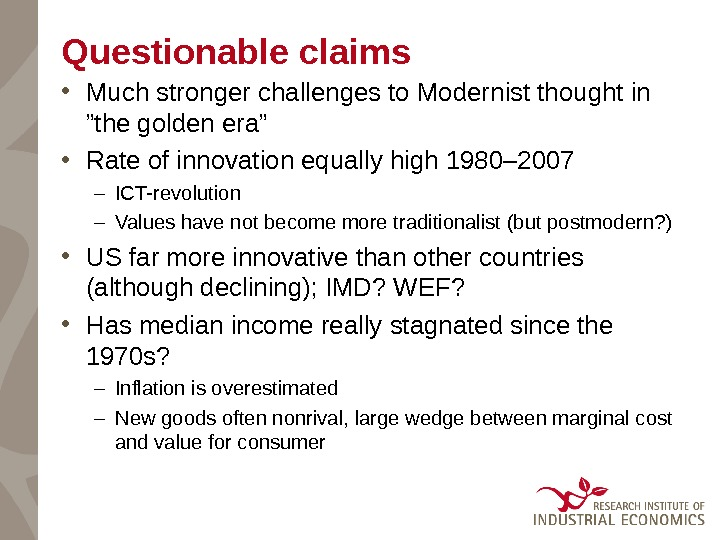 "Questionable claims • Much stronger challenges to Modernist thought in ""the golden era"" • Rate of"