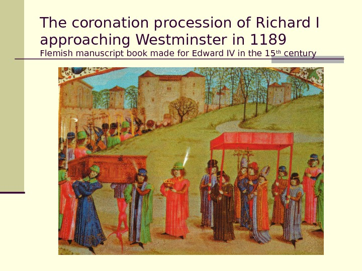 The coronation procession of Richard I approaching Westminster in 1189 Flemish manuscript book made