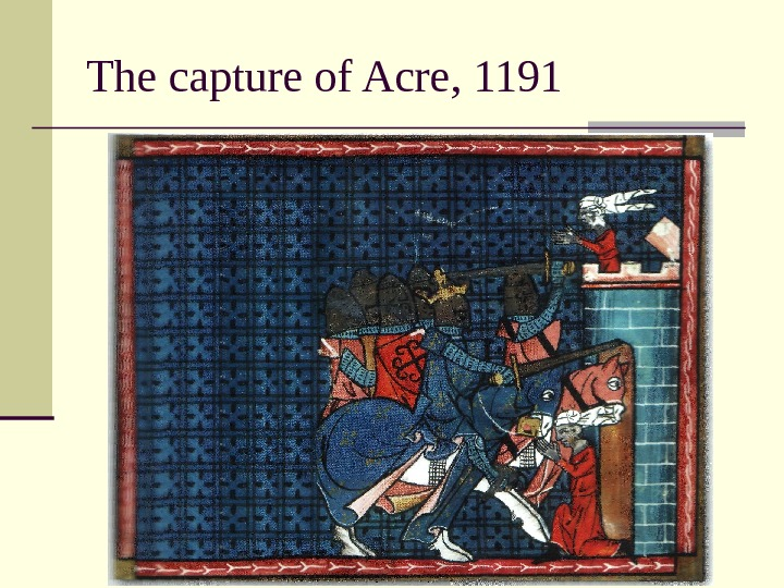 The capture of Acre, 1191