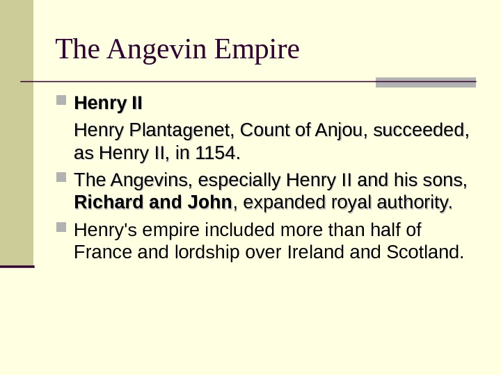 The Angevin Empire Henry II Henry Plantagenet, Count of Anjou, succeeded,  as Henry