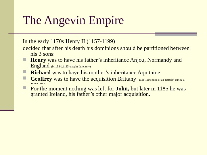 The Angevin Empire In the early 1170 s Henry II (1157 -1199) decided that