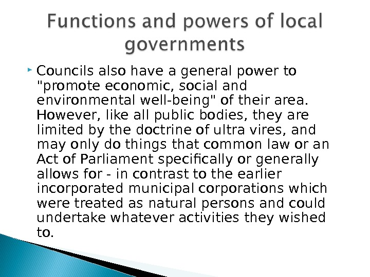 Councils also have a general power to promote economic, social and environmental well-being of their