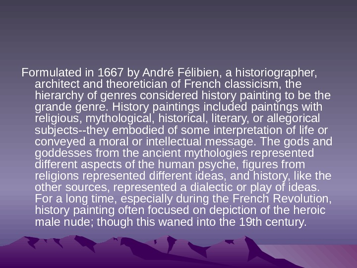 Formulated in 1667 by André Félibien, a historiographer,  architect and theoretician of French
