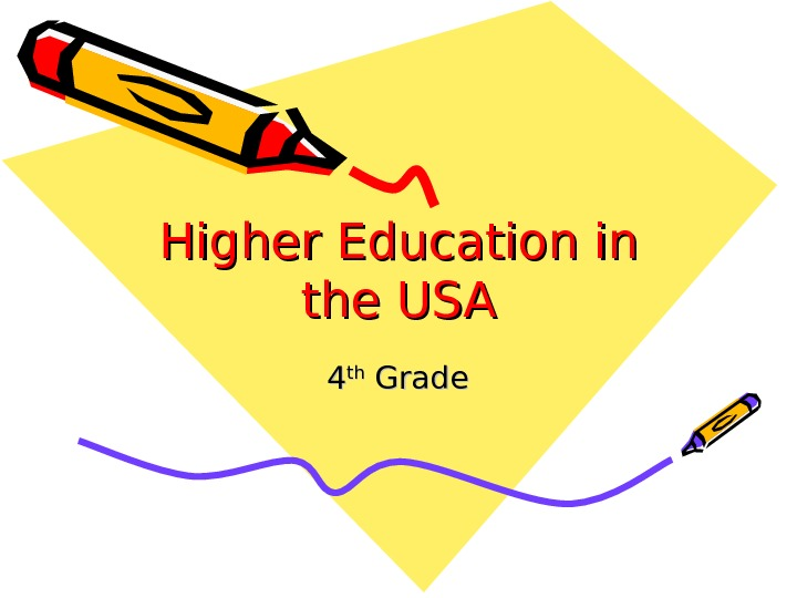 Higher Education in the USA 44 thth Grade