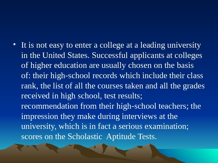 • It is not easy to enter a college at a leading university in the