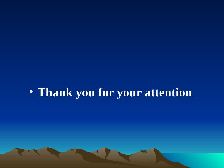 • Thank you for your attention